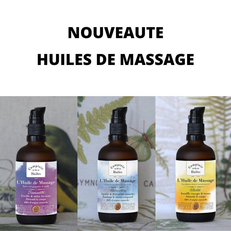 Comptoir des Huiles - Nouveauté : 3 Nouvelles Huiles de Massage chez Comptoir des Huiles